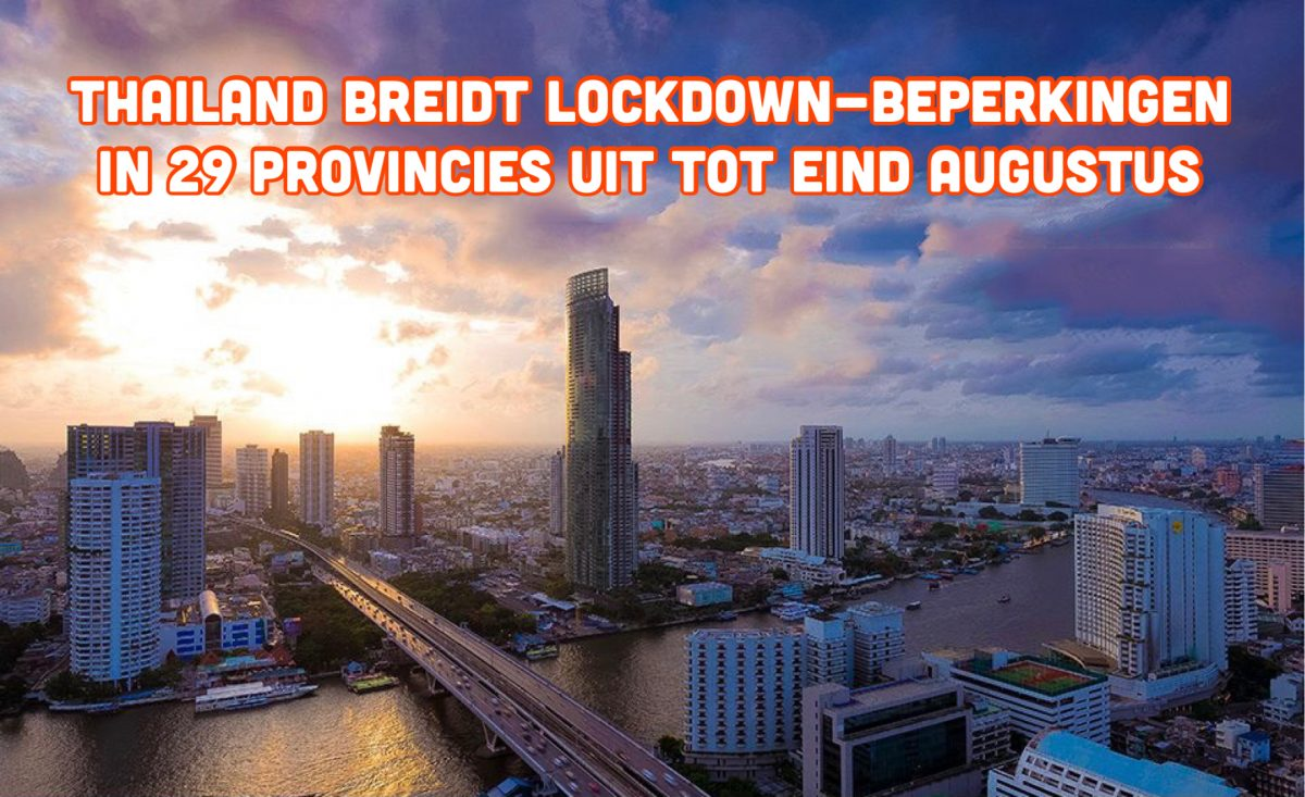 De lockdown maatregelen in Thailand zijn vandaag verlengd tot het einde van de maand, 29 provincies zijn nu in donkerrood gekleurd